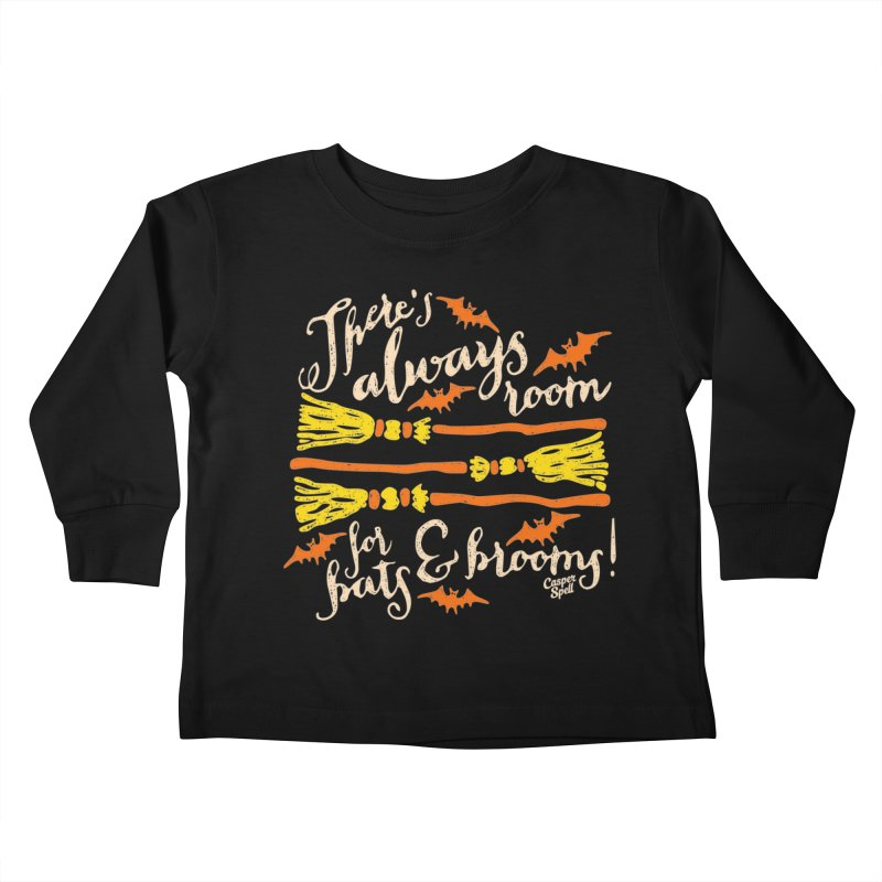 There's Always Room for Bats and Brooms Kids Toddler Longsleeve T-Shirt by Casper Spell's Shop