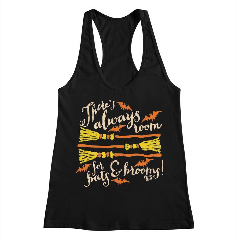 There's Always Room for Bats and Brooms Women's Racerback Tank by Casper Spell's Shop
