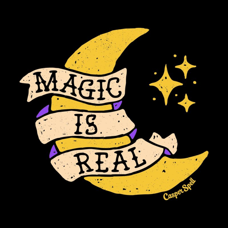 Magic Is Real by Casper Spell None  by Casper Spell's Shop