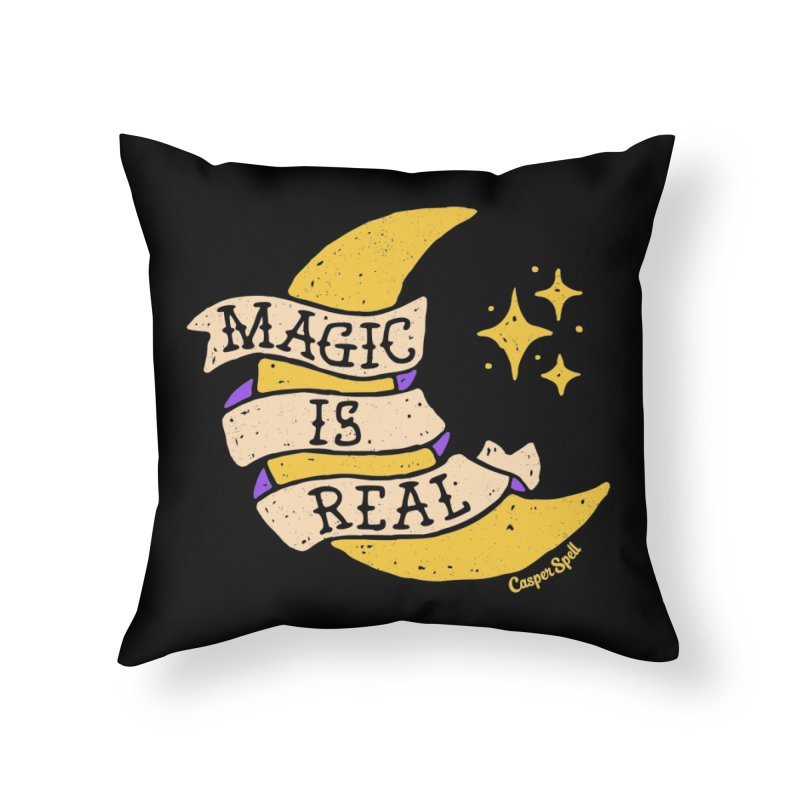 Magic Is Real by Casper Spell Home Throw Pillow by Casper Spell's Shop