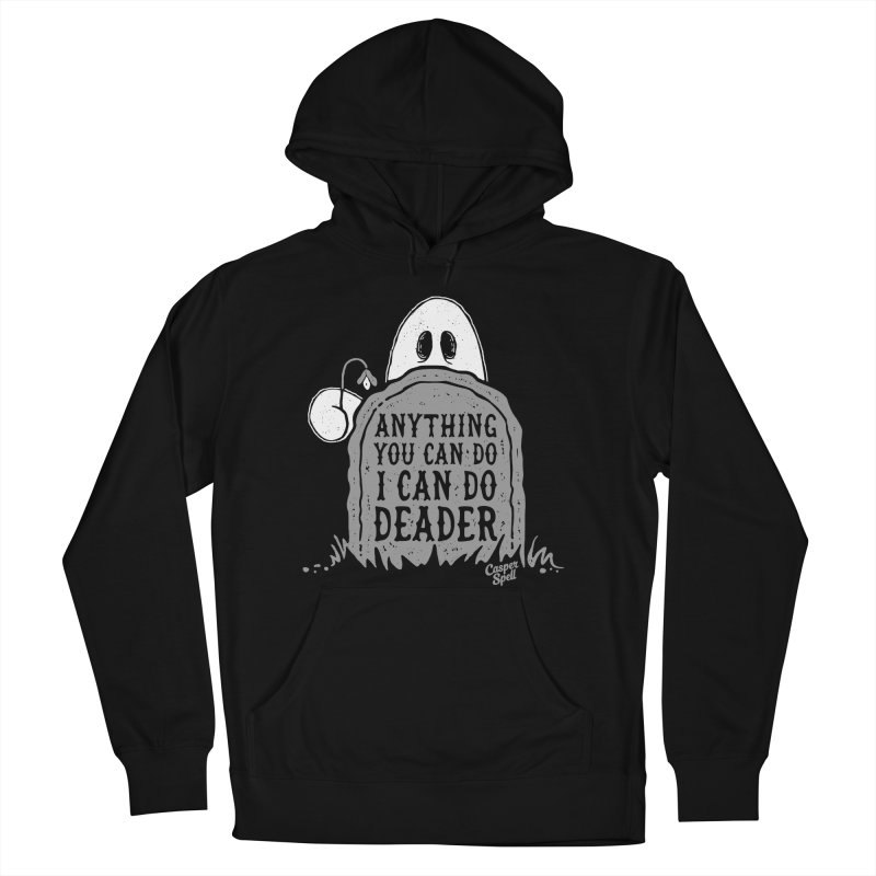 Anything You Can Do I Can Do Deader Men's Pullover Hoody by Casper Spell's Shop