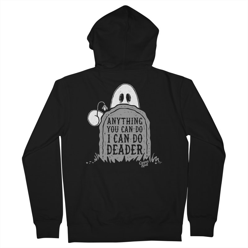 Anything You Can Do I Can Do Deader Women's Zip-Up Hoody by Casper Spell's Shop