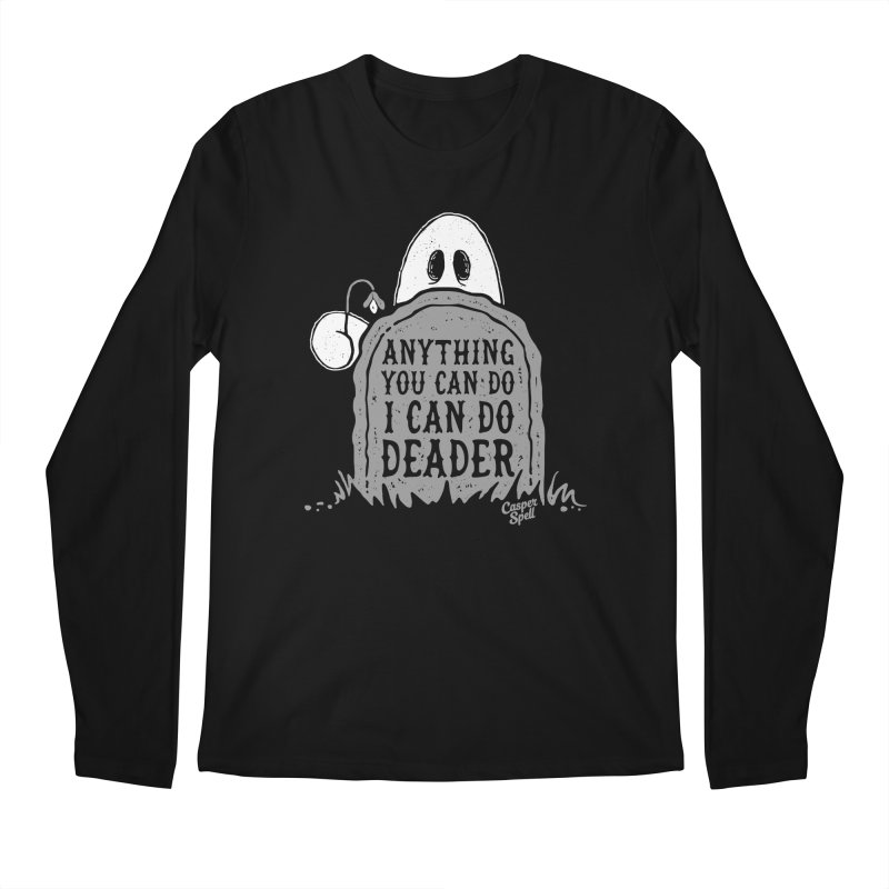 Anything You Can Do I Can Do Deader Men's Longsleeve T-Shirt by Casper Spell's Shop