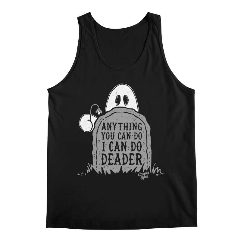 Anything You Can Do I Can Do Deader Men's Tank by Casper Spell's Shop