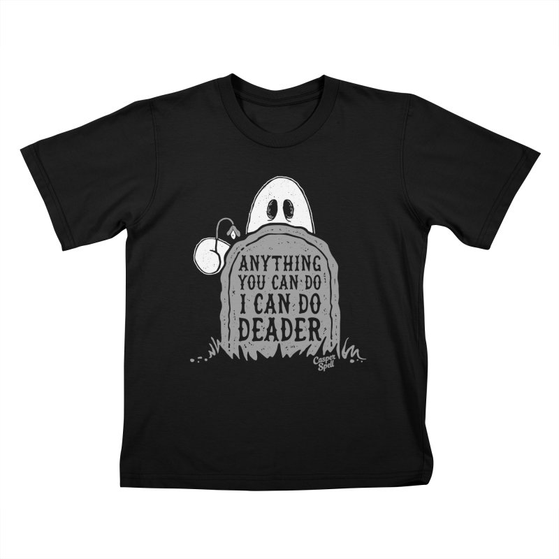 Anything You Can Do I Can Do Deader Kids T-Shirt by Casper Spell's Shop