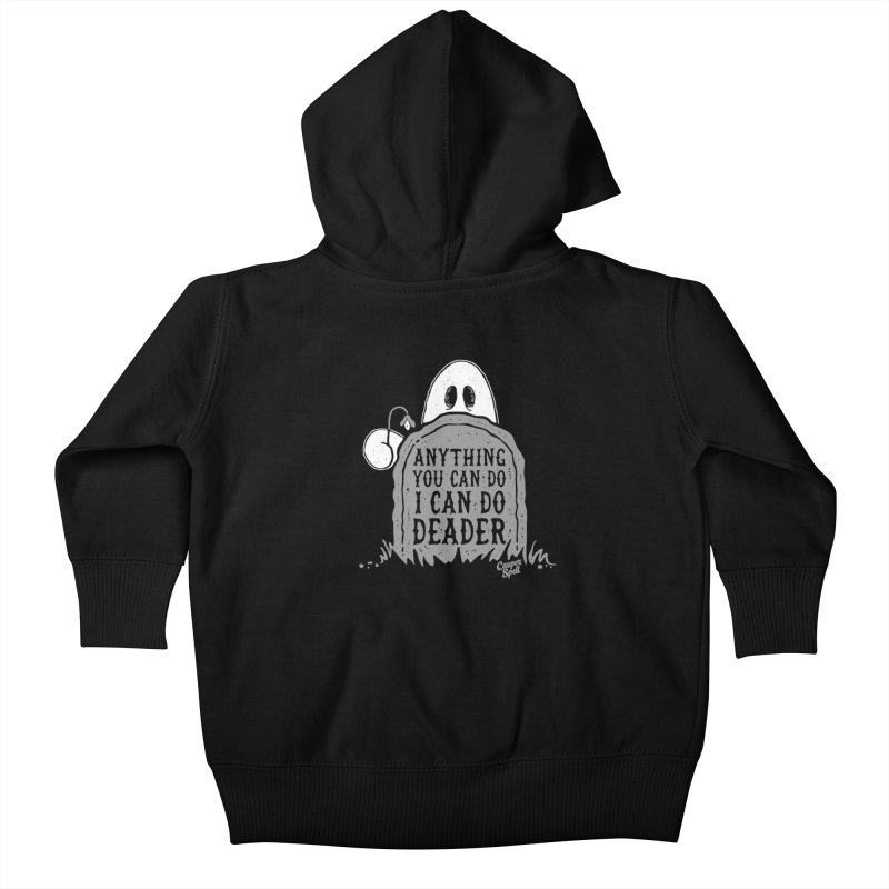 Anything You Can Do I Can Do Deader Kids Baby Zip-Up Hoody by Casper Spell's Shop