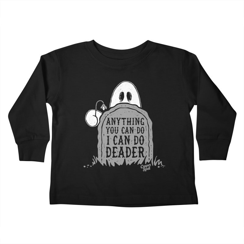 Anything You Can Do I Can Do Deader Kids Toddler Longsleeve T-Shirt by Casper Spell's Shop