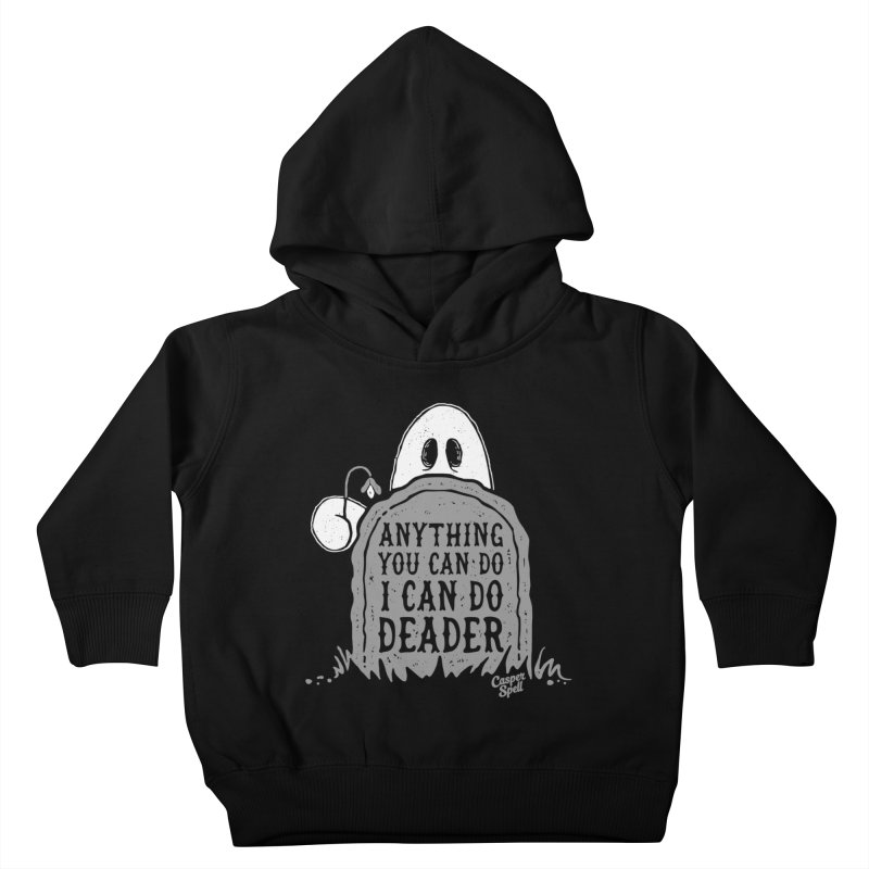 Anything You Can Do I Can Do Deader Kids Toddler Pullover Hoody by Casper Spell's Shop