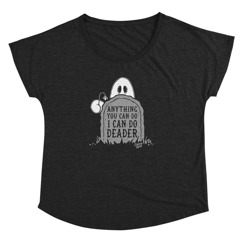 Anything You Can Do I Can Do Deader Women's Dolman by Casper Spell's Shop