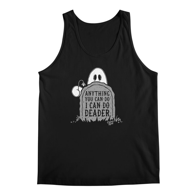 Anything You Can Do I Can Do Deader Men's Regular Tank by Casper Spell's Shop