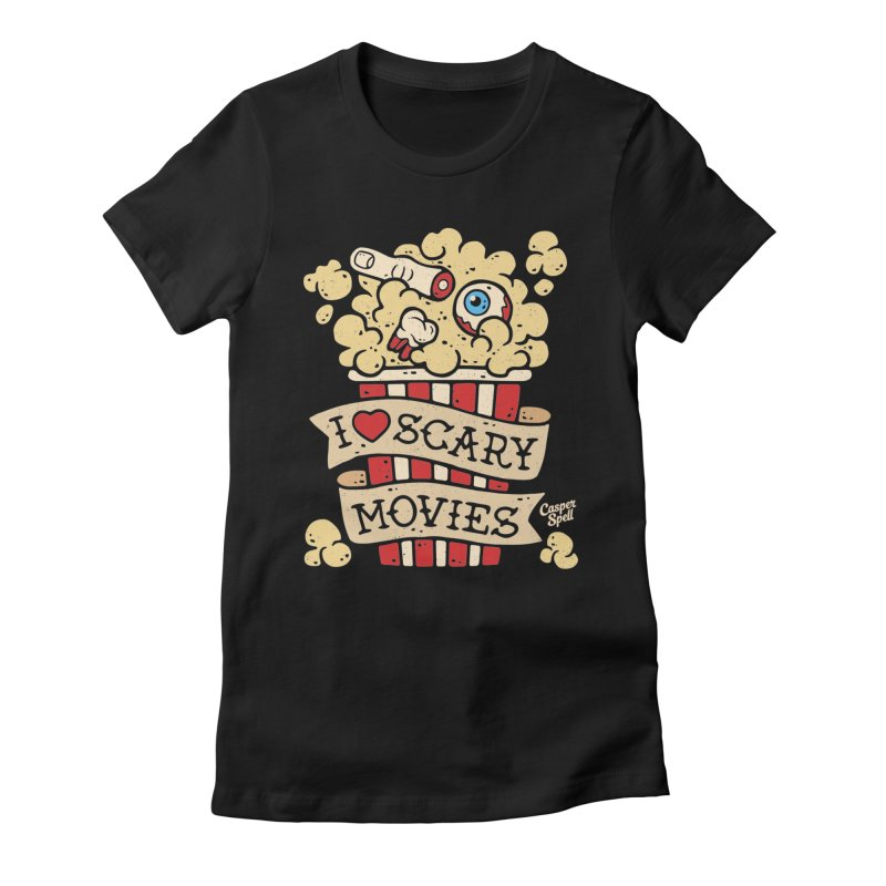I Love Scary Movies by Casper Spell Women's Fitted T-Shirt by Casper Spell's Shop