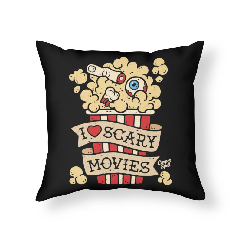 I Love Scary Movies by Casper Spell Home Throw Pillow by Casper Spell's Shop