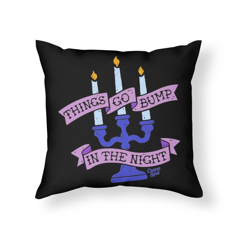 Things Go Bump In The Night Home Throw Pillow by Casper Spell's Shop