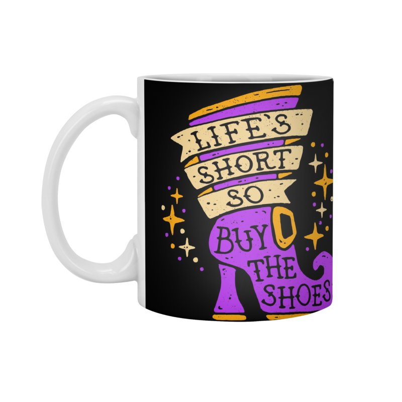 Life's Short So Buy The Shoes Accessories Standard Mug by Casper Spell's Shop