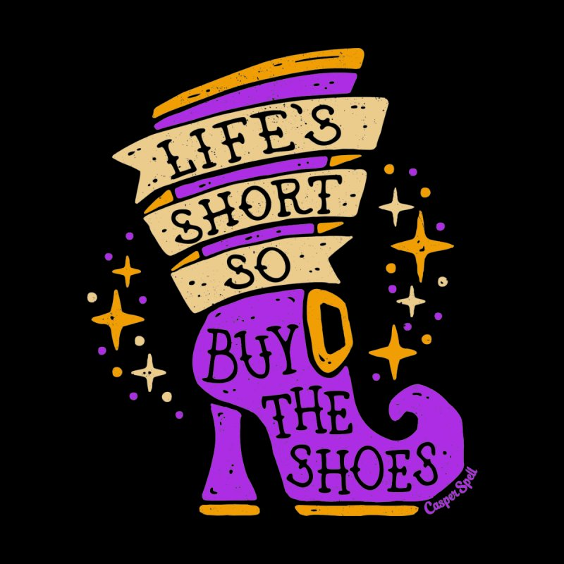 Life's Short So Buy The Shoes Kids T-Shirt by Casper Spell's Shop