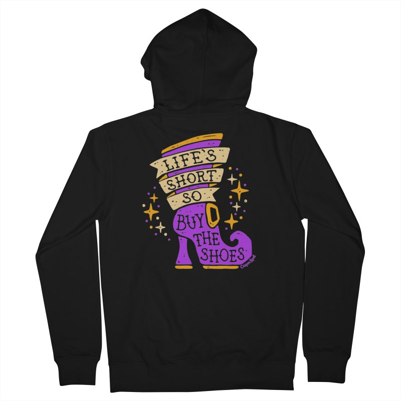 Life's Short So Buy The Shoes Women's French Terry Zip-Up Hoody by Casper Spell's Shop