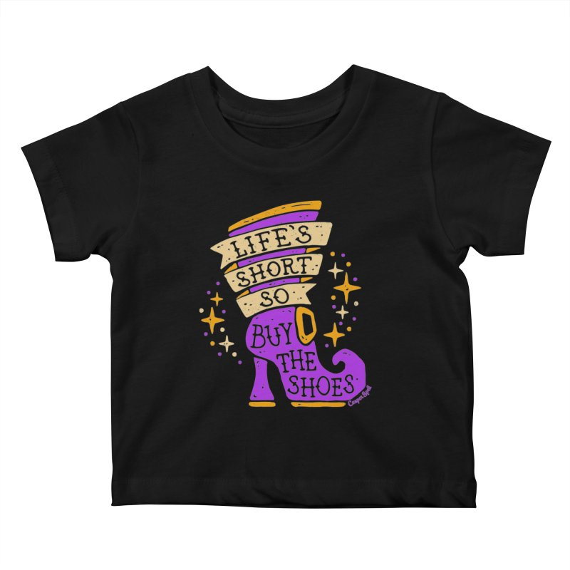 Life's Short So Buy The Shoes Kids Baby T-Shirt by Casper Spell's Shop