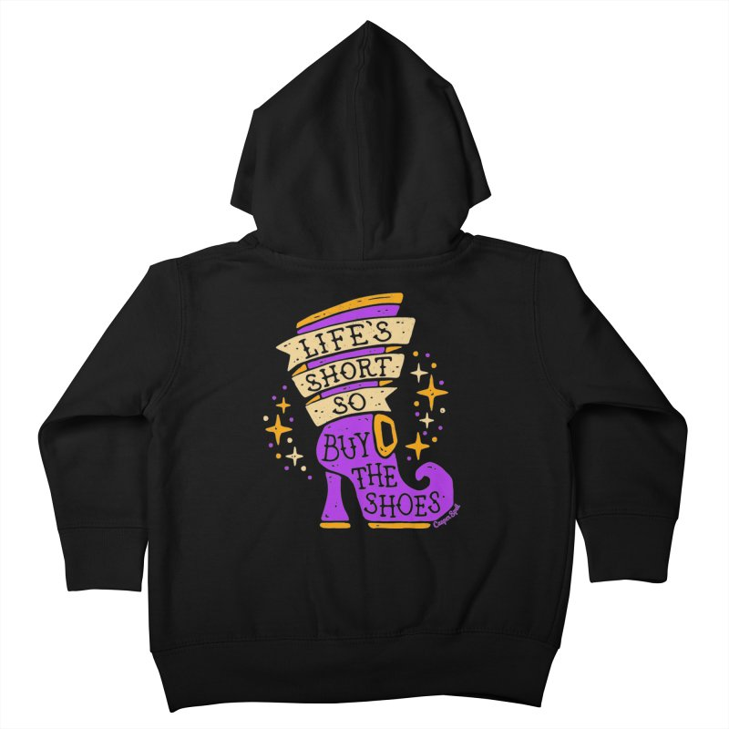 Life's Short So Buy The Shoes Kids Toddler Zip-Up Hoody by Casper Spell's Shop