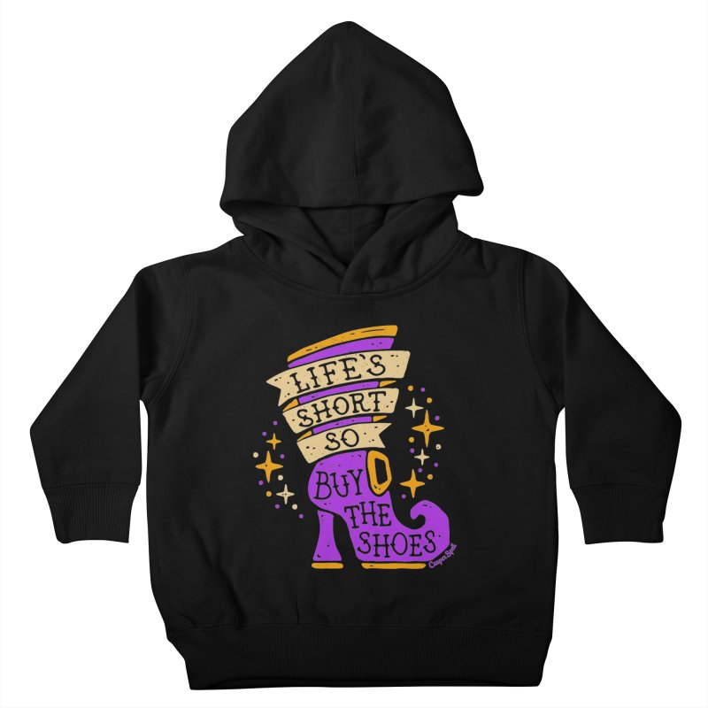 Life's Short So Buy The Shoes Kids Toddler Pullover Hoody by Casper Spell's Shop