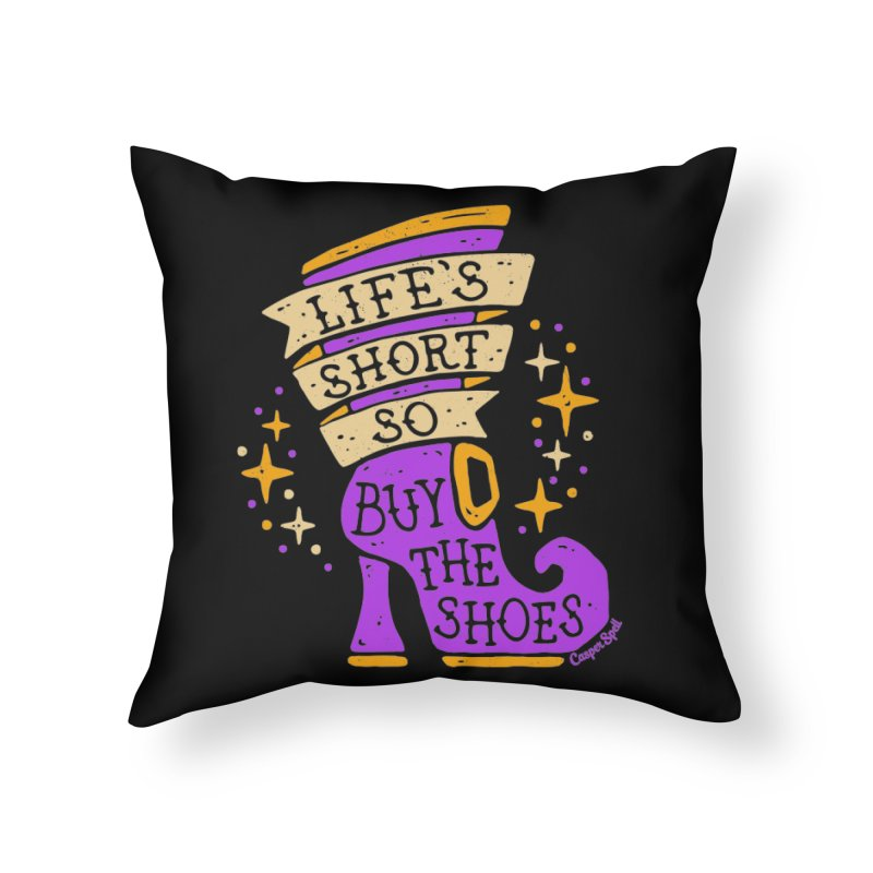 Life's Short So Buy The Shoes Home Throw Pillow by Casper Spell's Shop