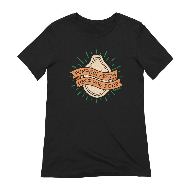 Pumpkin Seeds Help You Poop Women's Extra Soft T-Shirt by Casper Spell's Shop