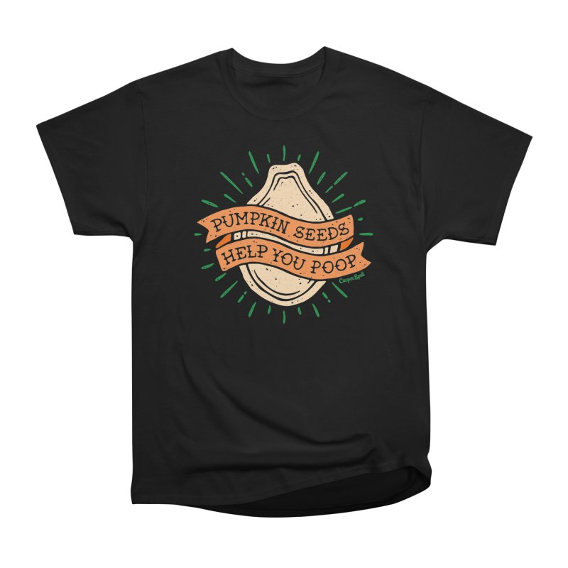 Pumpkin Seeds Help You Poop Women's Heavyweight Unisex T-Shirt by Casper Spell's Shop