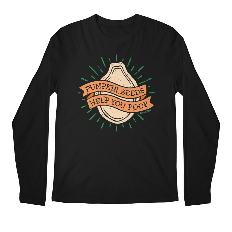 Pumpkin Seeds Help You Poop Men's Regular Longsleeve T-Shirt by Casper Spell's Shop