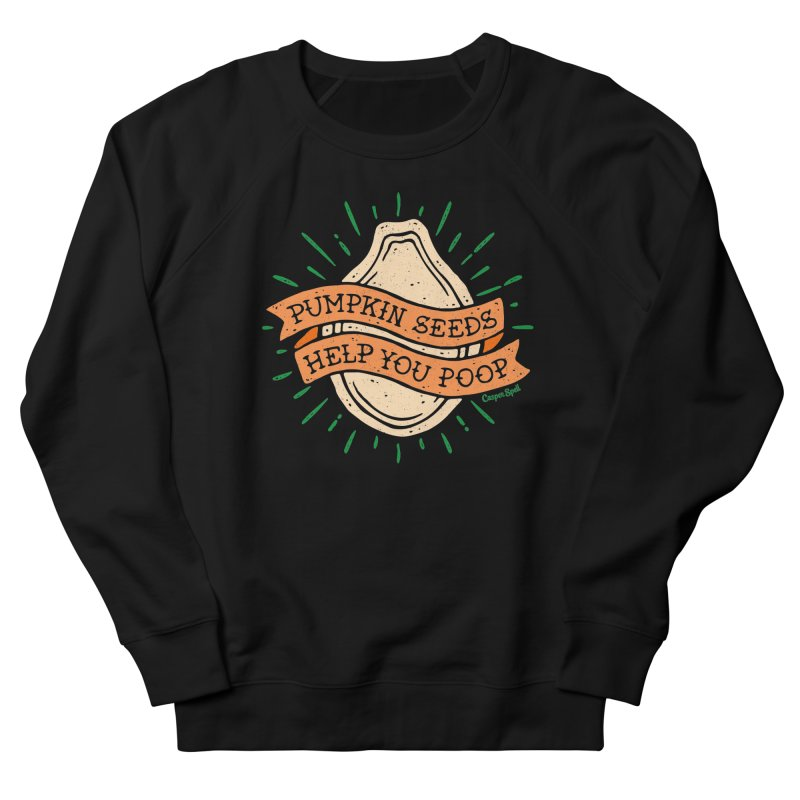Pumpkin Seeds Help You Poop Men's French Terry Sweatshirt by Casper Spell's Shop
