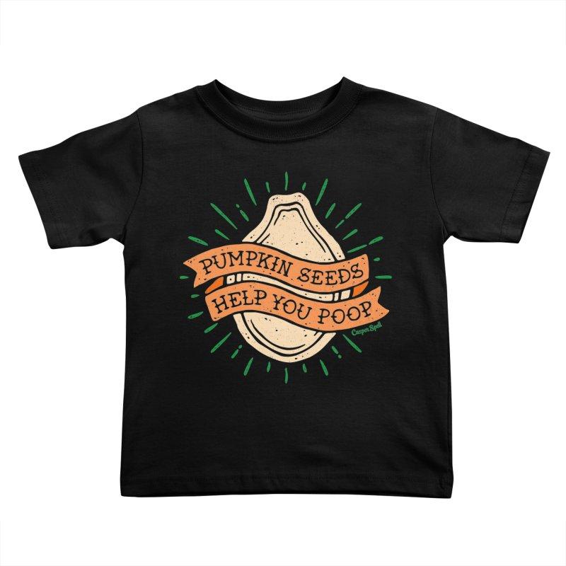 Pumpkin Seeds Help You Poop Kids Toddler T-Shirt by Casper Spell's Shop