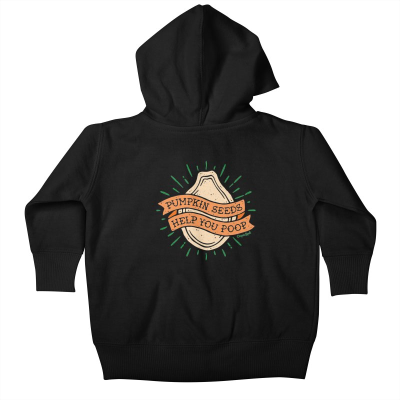 Pumpkin Seeds Help You Poop Kids Baby Zip-Up Hoody by Casper Spell's Shop