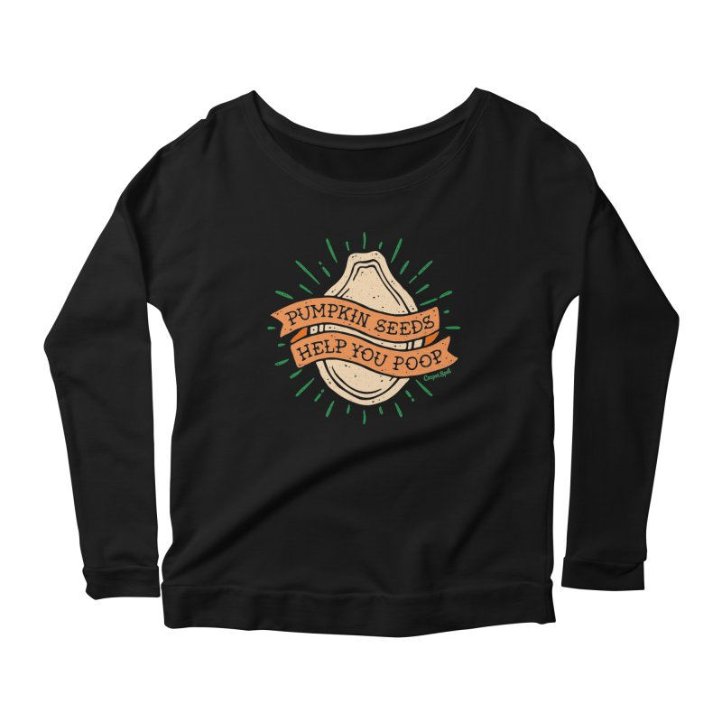 Pumpkin Seeds Help You Poop Women's Longsleeve Scoopneck  by Casper Spell's Shop