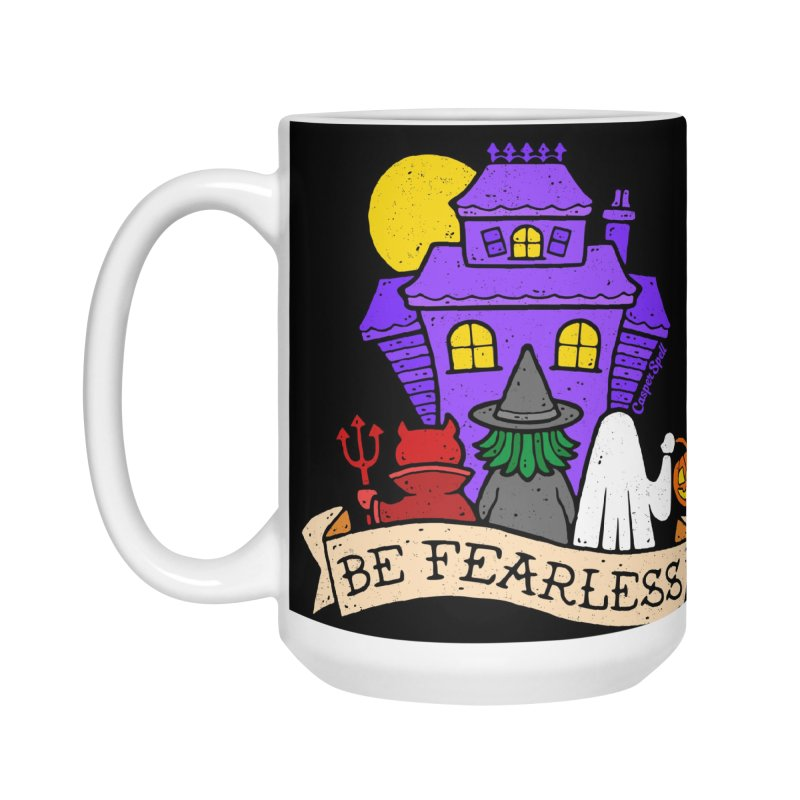 Be Fearless by Casper Spell Accessories Mug by Casper Spell's Shop