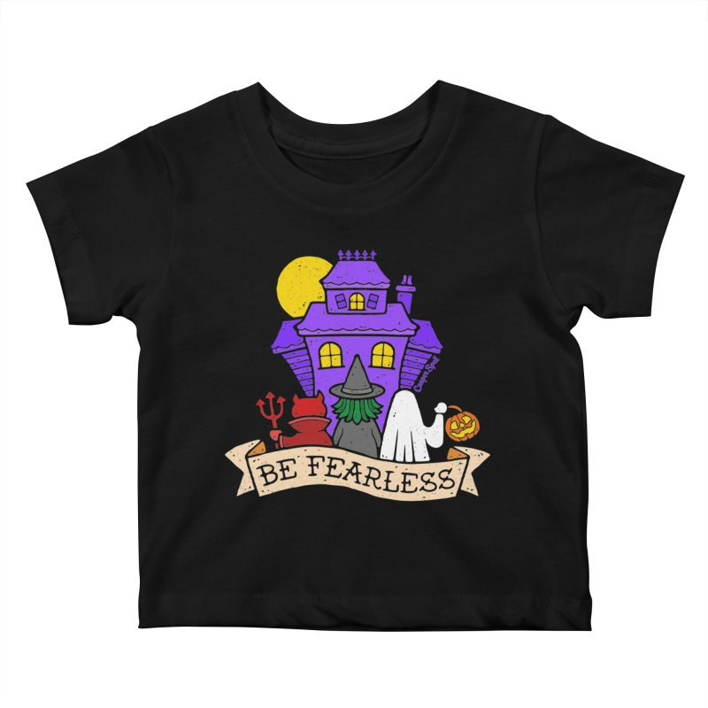 Be Fearless by Casper Spell Kids Baby T-Shirt by Casper Spell's Shop