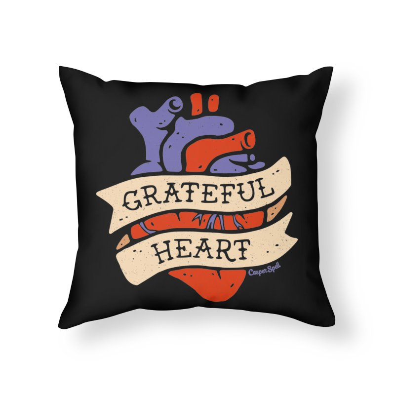 Grateful Heart by Casper Spell Home Throw Pillow by Casper Spell's Shop