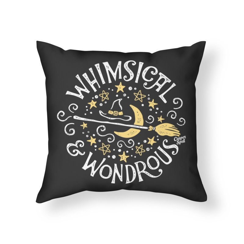 Whimsical and Wondrous Home Throw Pillow by Casper Spell's Shop