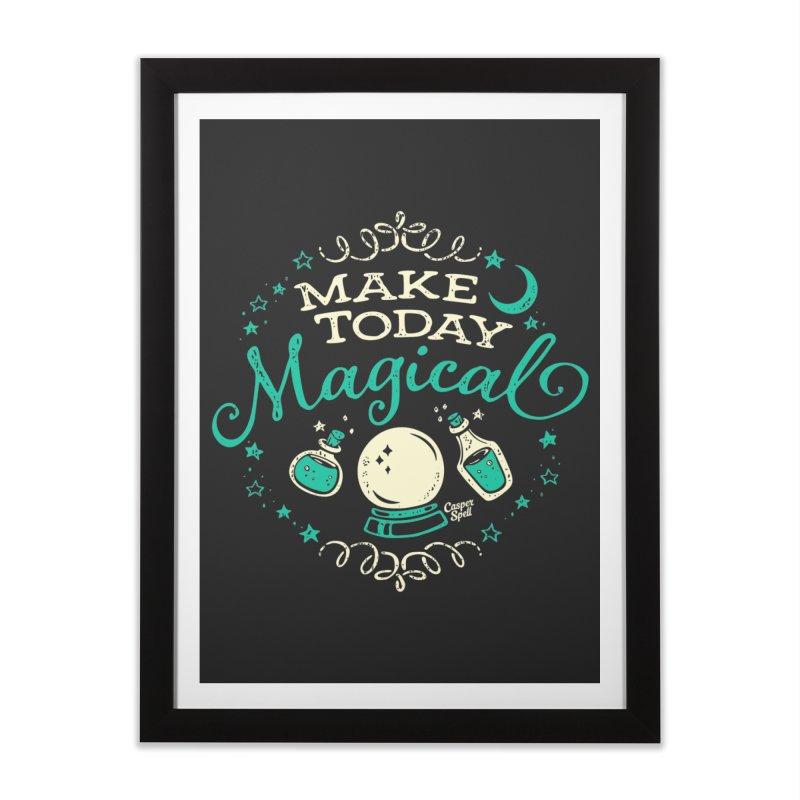 Make Today Magical Home Framed Fine Art Print by Casper Spell's Shop