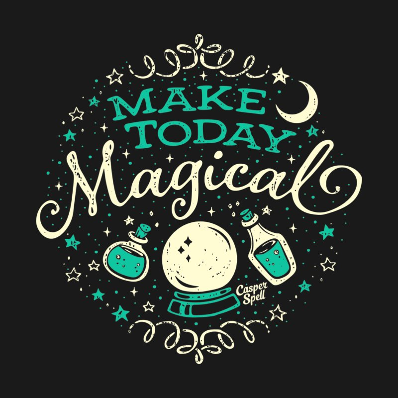 Make Today Magical Home Fine Art Print by Casper Spell's Shop