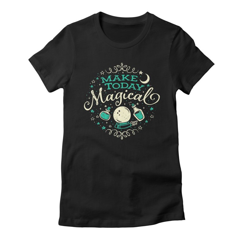 Make Today Magical Women's T-Shirt by Casper Spell's Shop