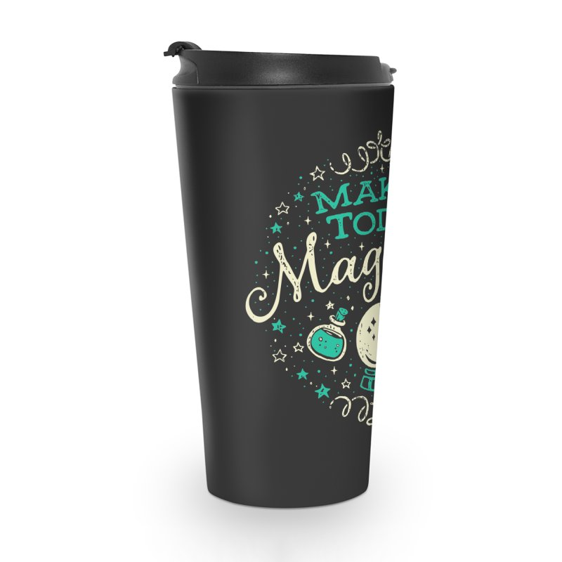 Make Today Magical Accessories Mug by Casper Spell's Shop