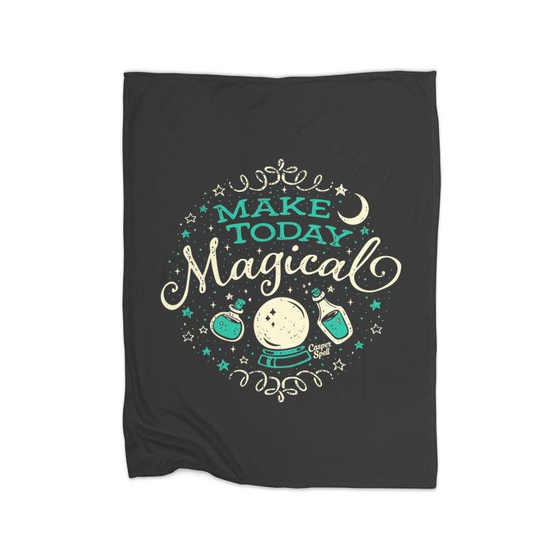 Make Today Magical Home Fleece Blanket Blanket by Casper Spell's Shop