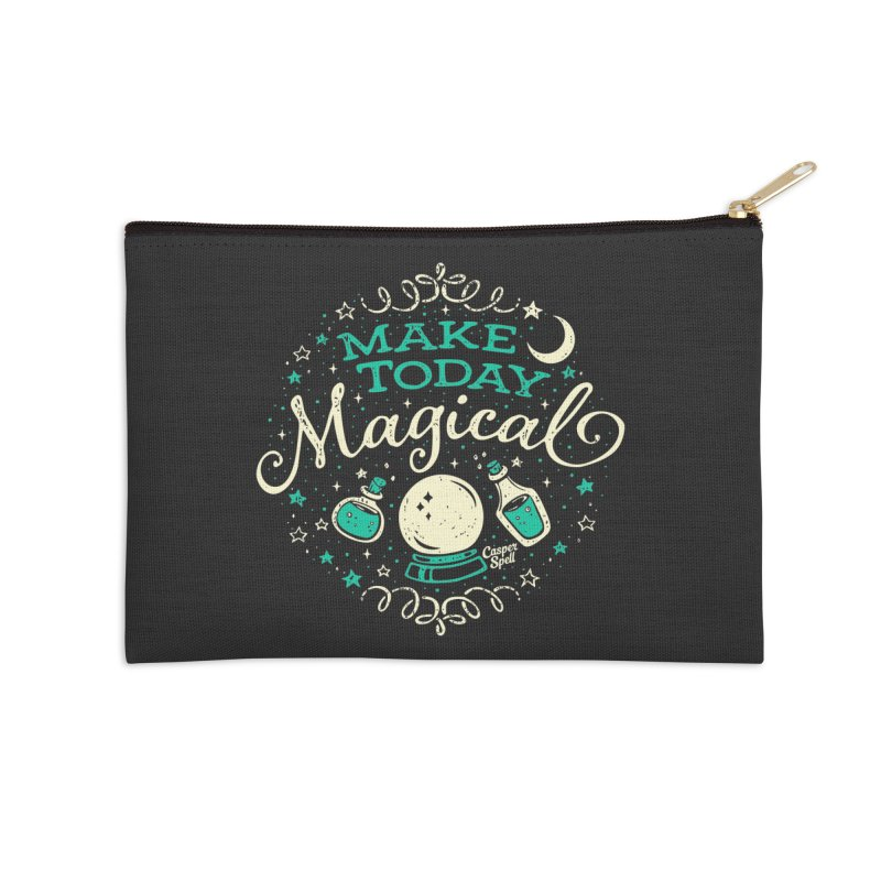 Make Today Magical Accessories Zip Pouch by Casper Spell's Shop