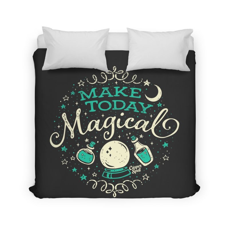 Make Today Magical Home Duvet by Casper Spell's Shop