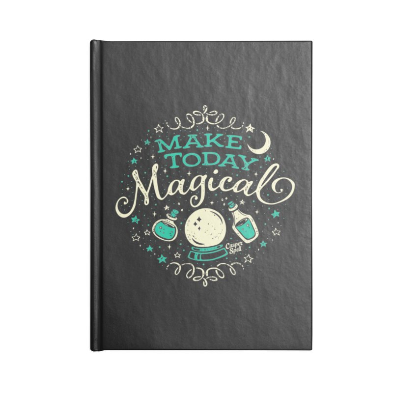 Make Today Magical Accessories Notebook by Casper Spell's Shop