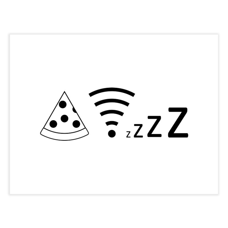 Pizza Wifi Naps Home Fine Art Print by Castaneda Designs