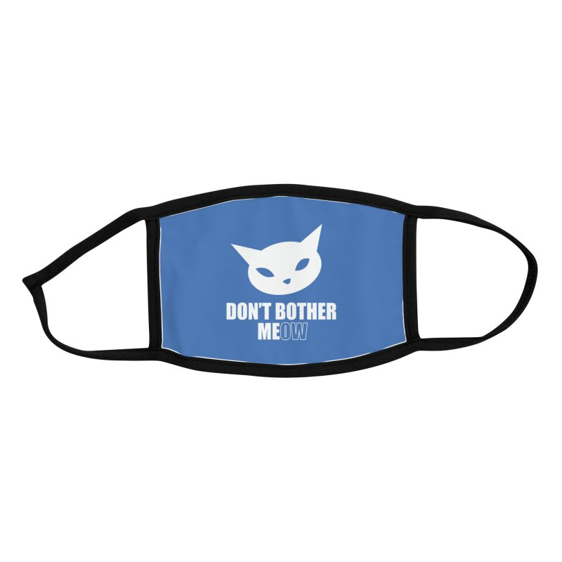 Don't Bother Meow Accessories Face Mask by CatCon's Artist Shop