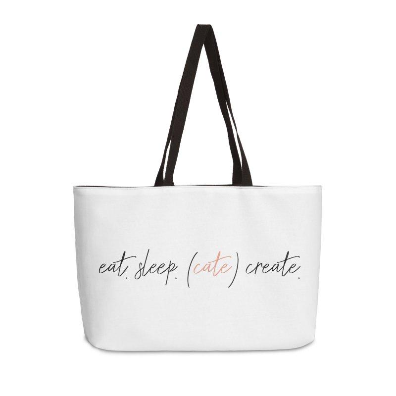 eat. sleep. (cate) create. Accessories Bag by Cate Creative