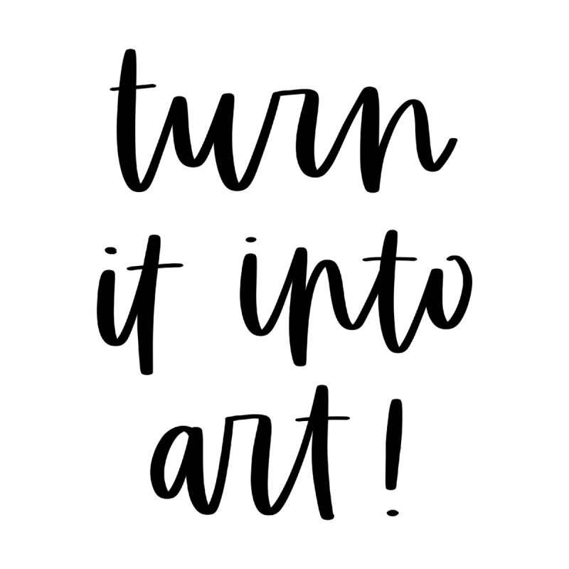 turn it into art by cathconofolio's Artist Shop