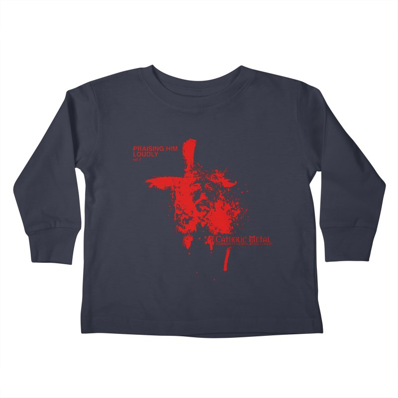 PHL2: Passion of Christ's Crucifixion Kids Toddler Longsleeve T-Shirt by Catholic Metal Merch