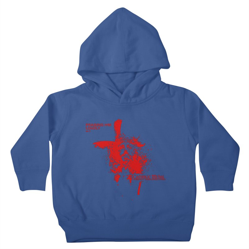 PHL2: Passion of Christ's Crucifixion Kids Toddler Pullover Hoody by Catholic Metal Merch