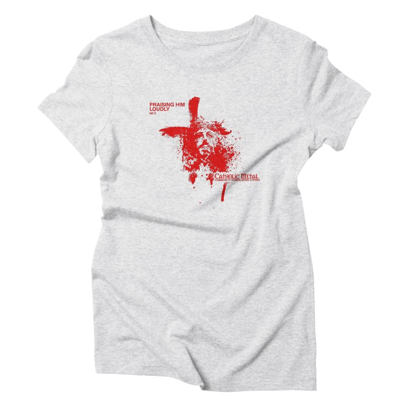 PHL2: Passion of Christ's Crucifixion Women's T-Shirt by Catholic Metal Merch